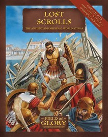 Lost Scrolls: The Ancient and Medieval World at War - Richard Bodley Scott, Peter Dennis