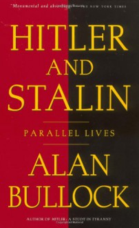 Hitler and Stalin - Alan Bullock