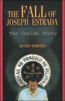 The Fall of Joseph Estrada: The Inside Story - Armando Doronila, Amando Doronila