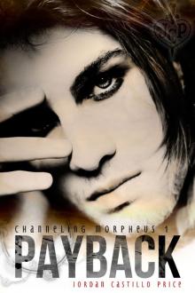 Payback (Channeling Morpheus, #1) - Jordan Castillo Price