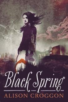 Black Spring - Alison Croggon
