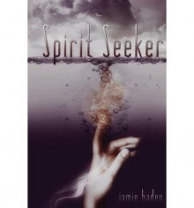 [ SPIRIT SEEKER ] By Haden, Jamie ( Author) 2013 [ Paperback ] - Jamie Haden