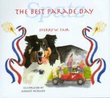 The Best Parade Day: Spatz - Sherry Fair, Jarrett Rutland