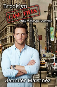 Message Received (Brooklyn Case Files Book 2) - Jennifer Martinez