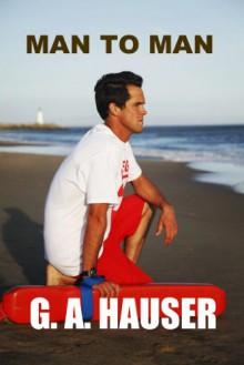 Man to Man (Hero Series) - G.A. Hauser