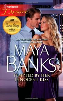 Tempted by Her Innocent Kiss - Maya Banks, Brenda Jackson