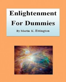Enlightenment for Dummies - Martin K. Ettington