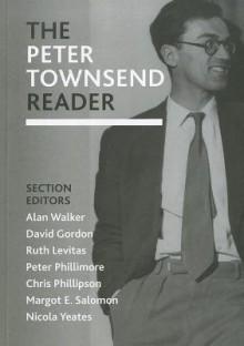 The Peter Townsend Reader - Alan Walker, Ruth Levitas, Chris Phillipson, Alan Walker, Margot E. Salomon, Peter Phillimore, Policy Press, Nicola Yeates