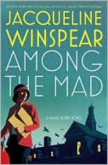 Among the Mad (Maisie Dobbs Series #6) - Jacqueline Winspear