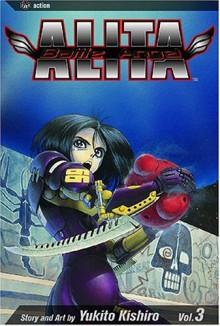 Battle Angel Alita, Volume 3: Killing Angel - Yukito Kishiro