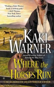 Where the Horses Run - Kaki Warner