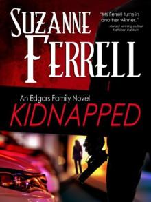 KIDNAPPED, A Romantic Suspense Novel (Edgars Family Novel) - Suzanne Ferrell