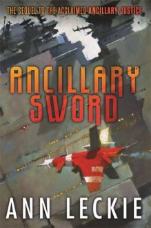 Ancillary Sword (Ancillary Justice) - Ann Leckie