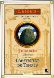 Johaben: Diário de um Construtor do Templo (Trilogia do Templo, #1) - Z.Rodrix