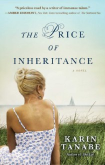 The Price of Inheritance: A Novel (English and English Edition) - Karin Tanabe