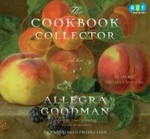 The Cookbook Collector - Allegra Goodman, Ariadne Meyers