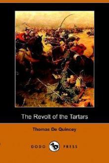 The Revolt of the Tartars - Thomas de Quincey, William Edward Simonds