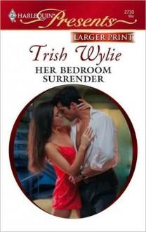 Her Bedroom Surrender - Trish Wylie