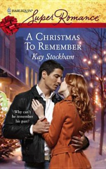 A Christmas to Remember - Kay Stockham