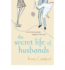 The Secret Life of Husbands - Kirsty Crawford