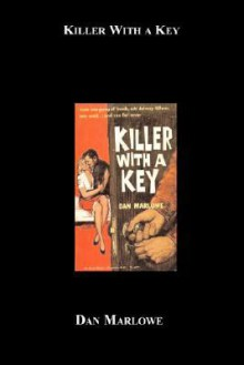 Killer with a Key - Dan J. Marlowe