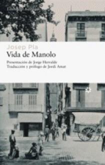 Vida de Manolo: contada per ell mateix - Josep Pla