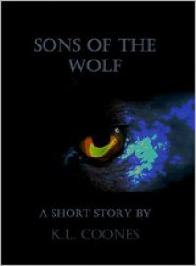 Sons of the Wolf - K.L. Coones
