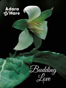 Budding Love - Adara O'Hare