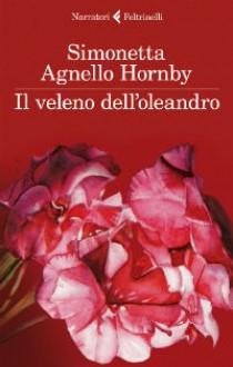 Il veleno dell'oleandro - Simonetta Agnello Hornby