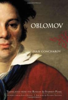 Oblomov - Ivan Goncharov, Stephen Pearl, Galya Diment
