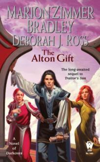 The Alton Gift - Marion Zimmer Bradley, Deborah J. Ross
