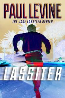 LASSITER (The Jake Lassiter Series) - Paul Levine