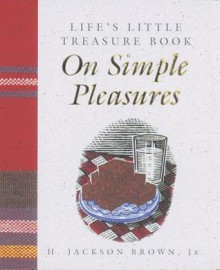 Life's Little Treasure Book on Simple Pleasures - H. Jackson Brown Jr.