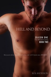 Hell and Beyond (Broken, #2) - Kol Anderson