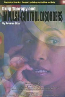Drug Therapy and Impulse Control Disorders - Autumn Libal