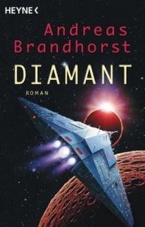 Diamant: Roman (German Edition) - Andreas Brandhorst, Georg Joergens