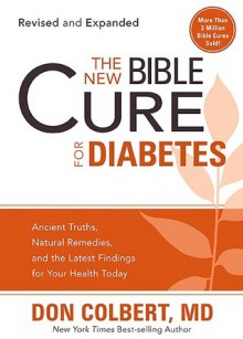 The New Bible Cure For Diabetes - Don Colbert