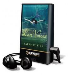 Lost Voices (Audio) - Sarah Porter, Julia Whelan
