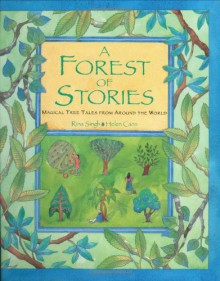 A Forest Of Stories - Rina Singh, Helen Cann (Illustrator)