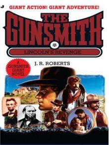 Lincoln's Revenge (The Gunsmith Giant, #14) - J.R. Roberts