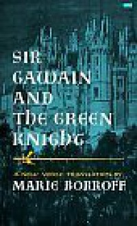 Sir Gawain and the Green Knight: - Unknown, Marie Borroff