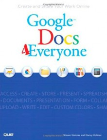 Google Docs 4 Everyone - Steven Holzner, Nancy Holzner