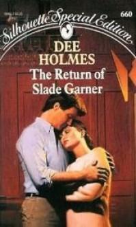 The Return of Slade Garner - Dee Holmes