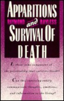 Apparitions & Survival of Death - Raymond Bayless