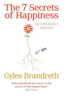 7 Secrets of Happiness - Gyles Brandreth