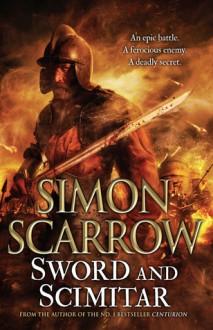 Sword and Scimitar - Simon Scarrow