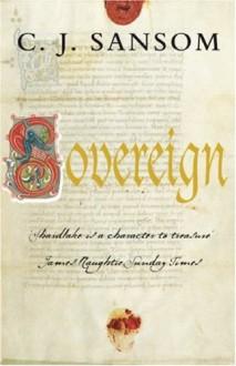 Sovereign (Matthew Shardlake #3) - C.J. Sansom