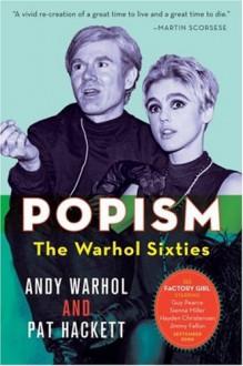 POPism: The Warhol Sixties - Andy Warhol, Pat Hackett