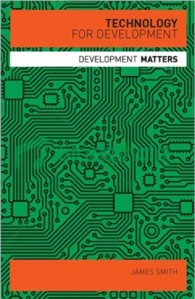Technology for Development - James Bryan Smith