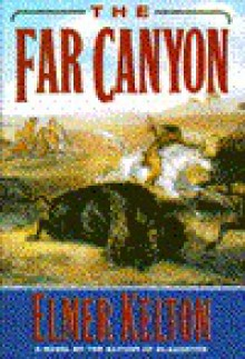 Far Canyon, The - Elmer Kelton